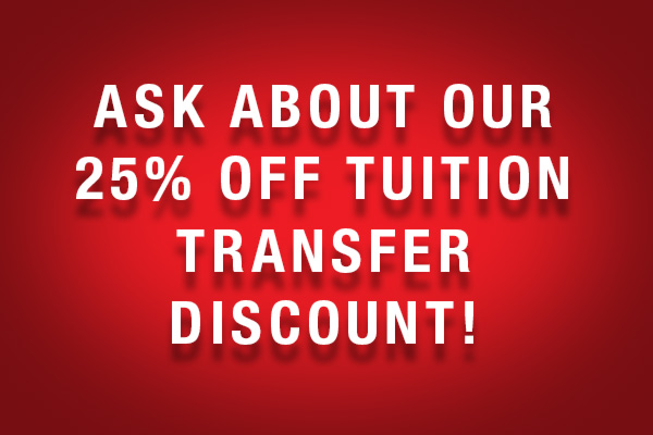 Ask About our 25 Percent Off Tuition Transfer Discount