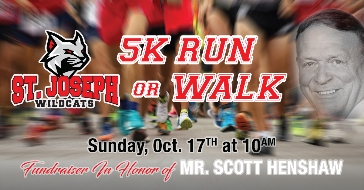 St. Joseph Wildcats 5K Run or Walk in honor of Scott Henshaw - October 17th